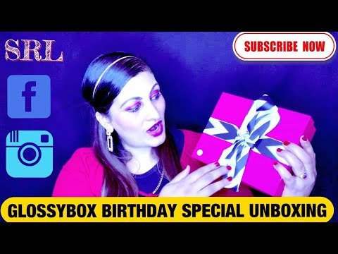 GLOSSYBOX BIRTHDAY SPECIAL UNBOXING ❤️