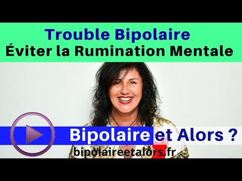 Trouble bipolaire Évitez la rumination mentale