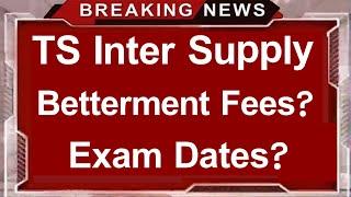 TS Inter Betterment 2019 | TS Inter supply 2019 | TS Inter Betterment Dates | TS Inter Supply Dates