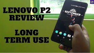 Review LENOVO P2 After Long Term Use