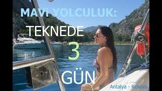 MAVİ YOLCULUK || 1 Tekne, 3 Gün, 4 Arkadaş || Antalya - Kekova