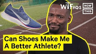 Can Shoes Make You Jump Higher & Run Faster? | What The FAQs | NowThis