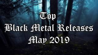 Top Black Metal Releases - May 2019