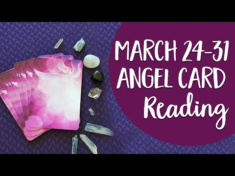Angel Card Reading for the Final Week of March!