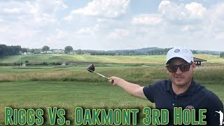 Riggs Vs Oakmont, 3rd Hole