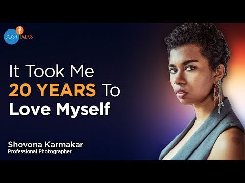 How The Power Of Self-Acceptance Changed My Life | Shovona Karmakar | Josh Talks