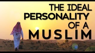 The Ideal Personality Of A MUSLIM [ENGLISH] II Simple And Easy Islam II