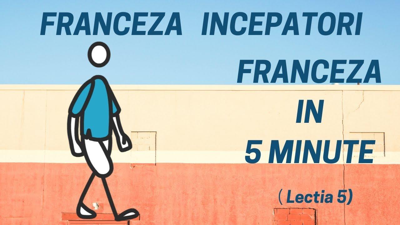 Franceza in 5 minute - Curs franceza incepatori online  (2019) - Lectia 5