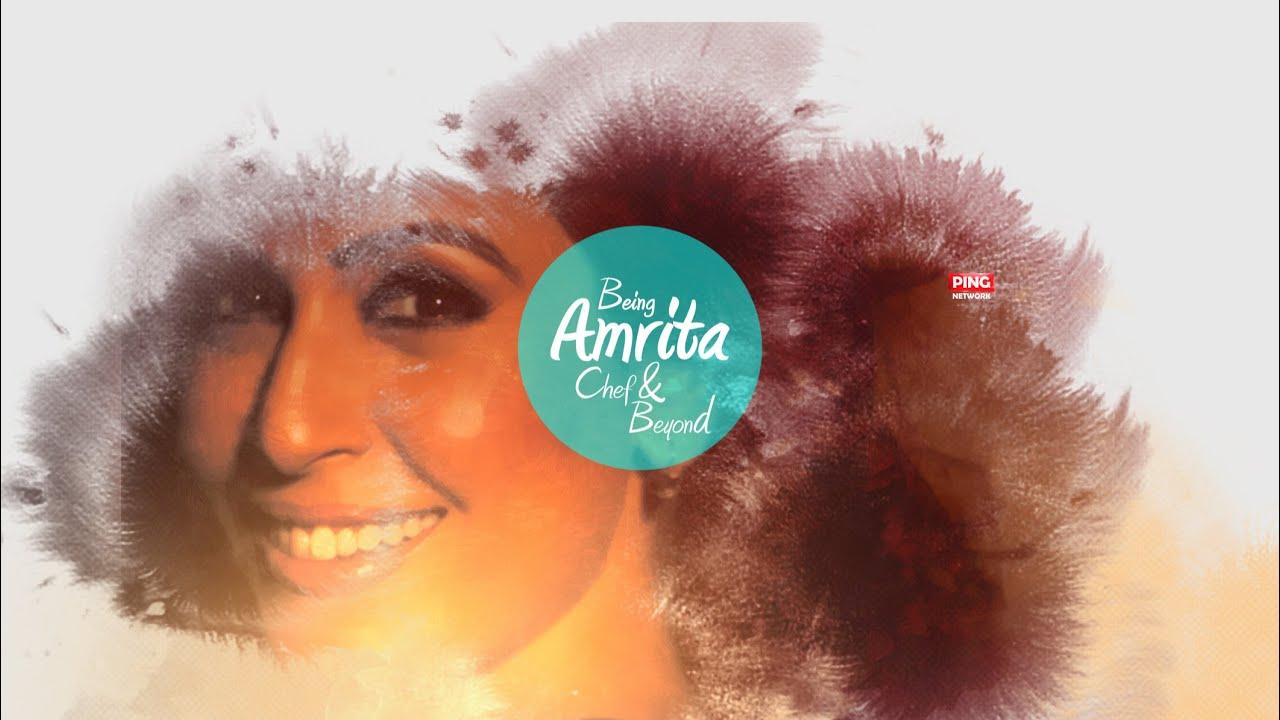 Download Being Amrita: Chef and beyond    Sneak Peek