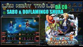 Bình Luận Game Vua Hải Tặc Lâu Ngày Trở Lại Đã Có SABO & Doflamingo Shura :)))