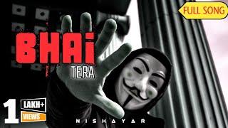 Bhai Tera   Latest Hindi Rap Song 2020 (Prod. by Crakal Beatz)   Nishayar