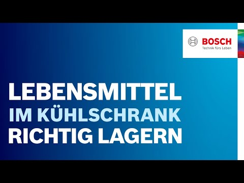 Wie Lagere Ich Lebensmittel Im Kuhlschrank Bosch Kuhlschrank