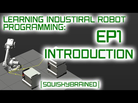 Learning Industrial Robot Programming - EP1 - Introduction