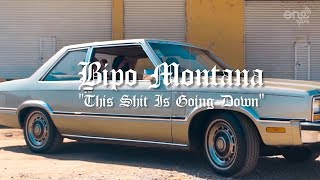 Bipo Montana - This Shit Is Going Down Ft Cons (Video Oficial)