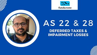 AS 22 and AS 28 - Deferred Taxes and Impairment Losses