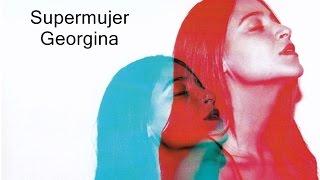 Georgina - Supermujer (con letra)