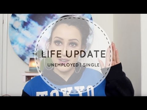 Life Update - Single, Unemployed and Why I Disappeared