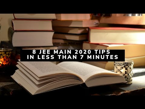 8 Important JEE Main 2020 Preparation Tips in Less Than 7 Minutes