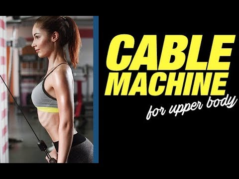 How To Use The Cable Machine for Upper Body (COMPLETE WORKOUT!!)