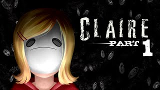 Cry Plays: Claire [P1]