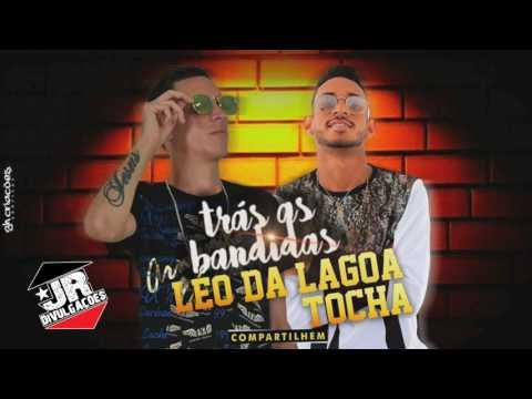 MC TOCHA E LEO DA LAGOA - TRÁS AS BANDIDAS - MUSICA NOVA 2016