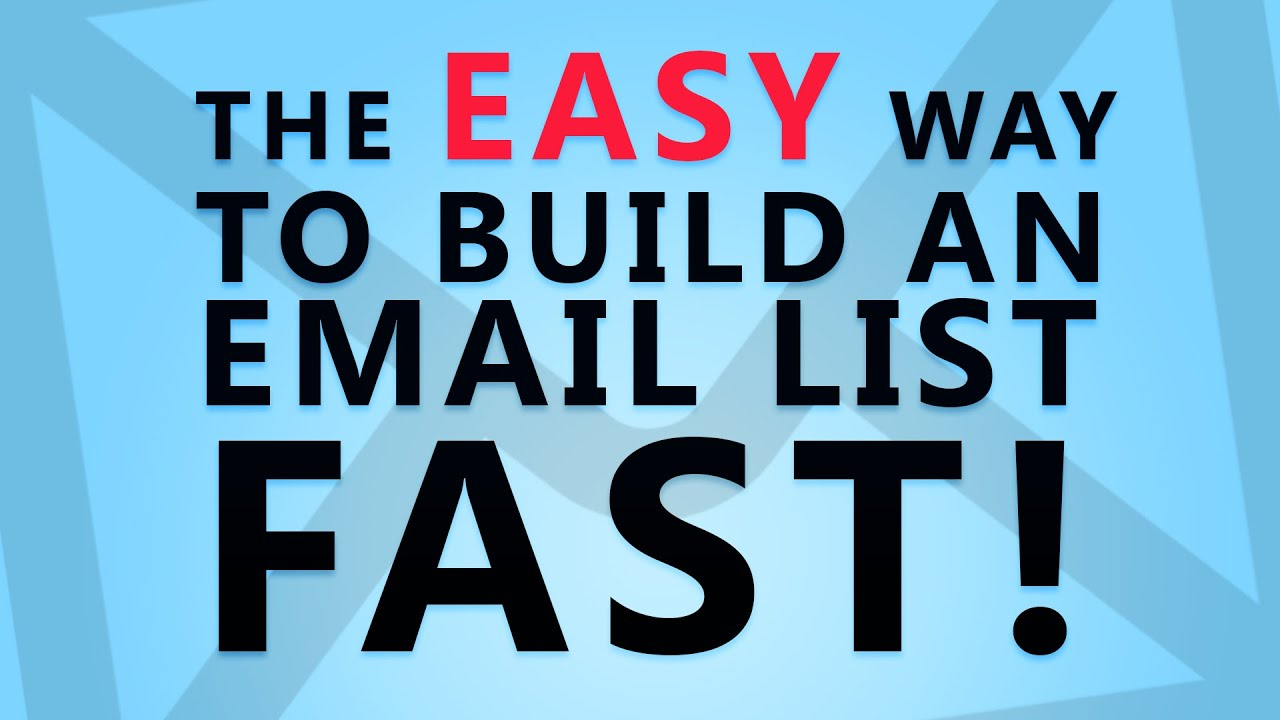 the easy way to build an email list fast! youtube