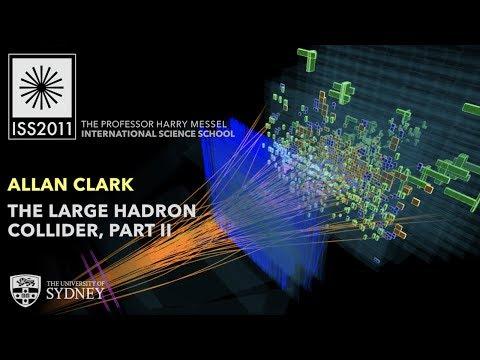 The Large Hadron Collider, Part II — Prof. Allan Clark