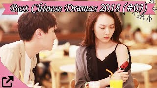 Best Chinese Dramas 2018 So Far (#03)