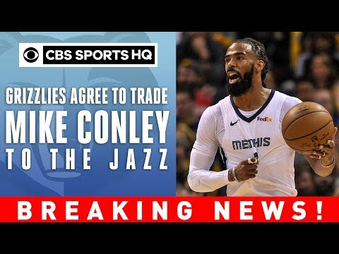Mike Conley TRADED to Utah Jazz  BREAKING NEWS!  CBS Sports HQ
