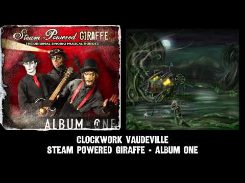 Steam Powered Giraffe - Clockwork...