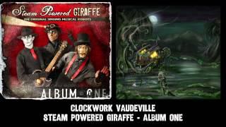Steam Powered Giraffe - Clockwork Vaudeville