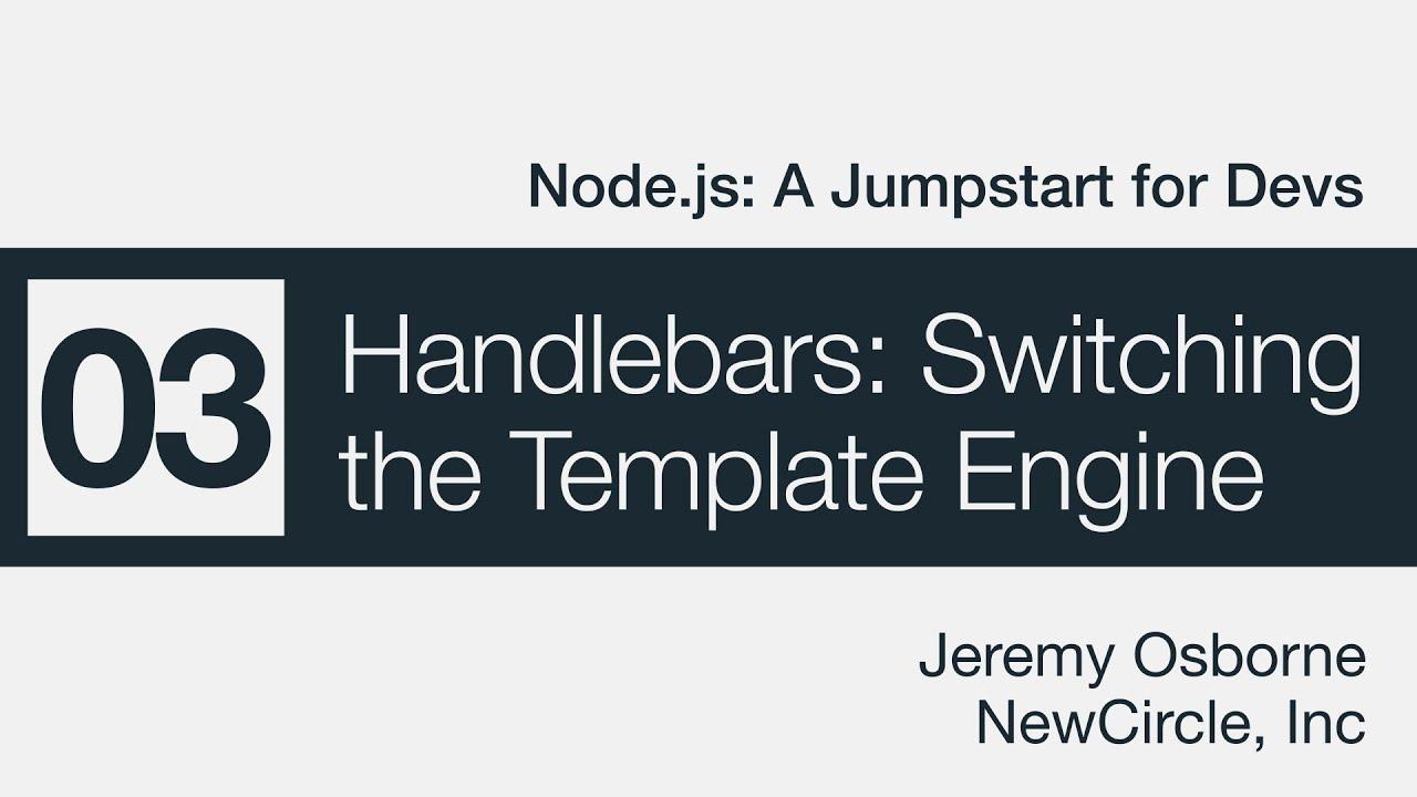 Node.js: A Jumpstart for Devs - 03 - Handlebars: Switching the ...