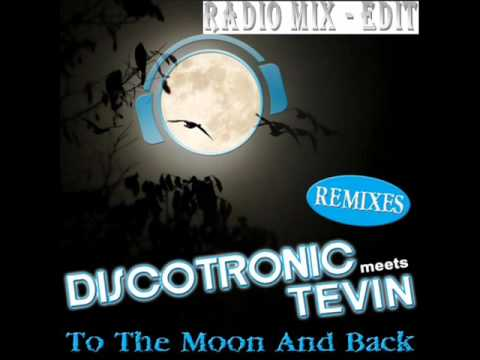 Клип Discotronic Meets Tevin - to the moon and back