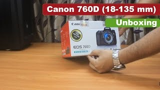 Canon 760D (18-135mm) DSLR | Un-boxing | India | Sample Images |