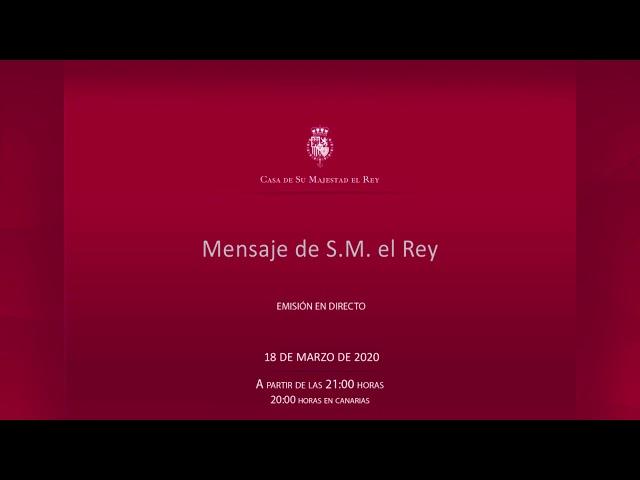 Mensaje de S M  el Rey 18/03/2020