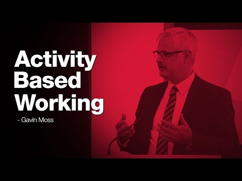 Activity Based Working - Gavin Moss