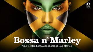 Bossa n´ Marley (The Sexiest Bossa Nova Songbook of Bob Marley)