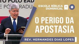 O perigo da apostasia I Rev. Hernandes Dias Lopes I EBD I Igreja Presbiteriana de Pinheiros