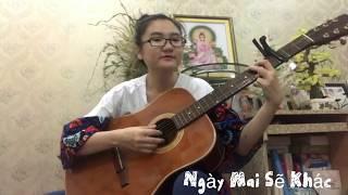 Ngày Mai Sẽ Khác - Guitar Cover - Thi Hoang