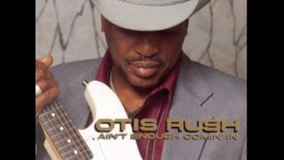 Otis Rush - Ain t That Good News