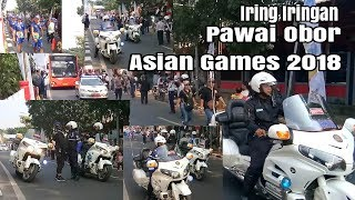 Download Video Iring Iringan Pawai Obor Asian Games 2018 Di Jakarta MP3 3GP MP4