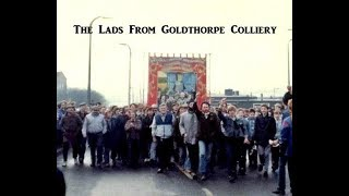 The Lads From Goldthorpe Colliery