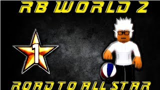 ROBLOX RB WORLD 2 - ROAD TO ALL STAR #1