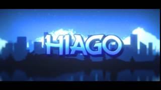INTRO FOR HIAGO