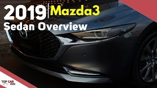 2019 Mazda3 Sedan Overview - Interior and Exterior