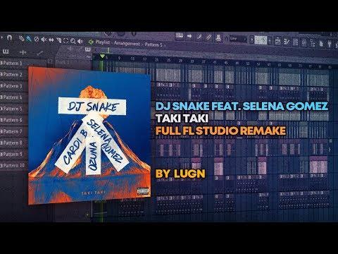 DJ Snake Feat. Selena Gomez, Ozuna & Cardi B - Taki Taki [FULL Remake + FREE FLP]