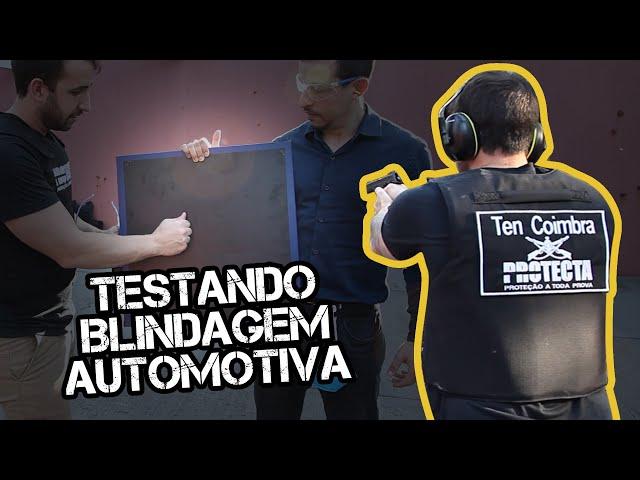 TESTAMOS A PLACA DE BLINDAGEM AUTOMOTIVA DA PROTECTA   TENENTE COIMBRA