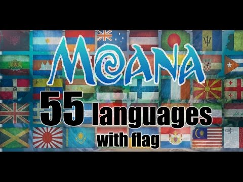 Moana: 55 Languages 'How Far I'll Go' Full-Sequence Multilanguage with flags [HD]