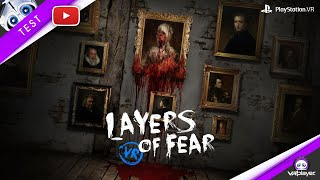 [TEST] Layers of Fear VR sur PSVR PlayStation VR Review PS4, un portage réussi ?