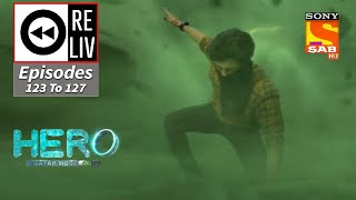 Weekly ReLIV - Hero - Gayab Mode On - 31st May 2021 To 4th June 2021- Episodes 123 To 127 Thumb